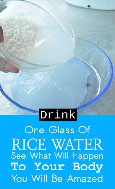 Drinks one glass of rice water see what will happen to your body you will be amazed.