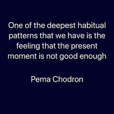 Pema Chodron, Not Good Enough, Awakening, In This Moment, Feelings, Instagram