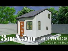 3mx5m 15sq M Simple Tiny House Design With 1 Loft Type Bedroom Youtube Tiny House Design House Design Tiny House Loft