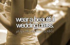 Wear a Beautiful wedding dress