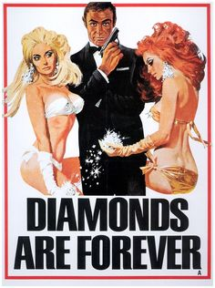 James Bond - Diamonds are forever.