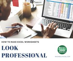 Making Excel Worksheets Look Professional - A Case Study - Mad About Excel