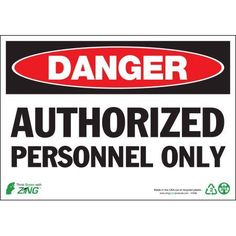 Zing Eco Safety Sign, Danger Authorized Personnel, 7Hx10W, Recycled Aluminum, Multicolor