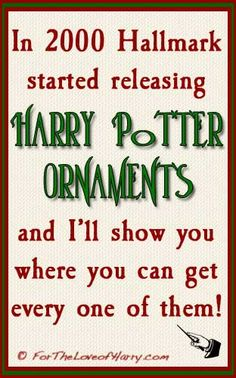 In 2000 Hallmark started releasing Harry Potter ornaments. Many are hard to find but when you visit my site I'll show you where to find them all!