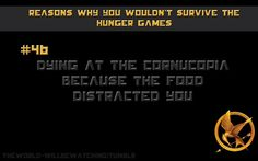 A collection of all the reasons why you wouldn't survive the Hunger Games. Submit and ask us questions here . Hunger Games Problems, Hunger Games Series, Divergent Series, Game Of Survival, Selection Series, Maze Runner Series, Suzanne Collins, Marvel Series, If I Stay