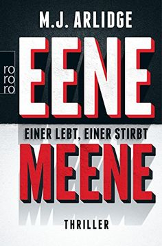 Eene Meene: Einer lebt, einer stirbt (rot): Amazon.de: M. J. Arlidge, Karen Witthuhn: Bücher