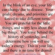Chronic illnesses like Lupus does that. No time for drama or stupid stuff when Lupus is in your life. Ulcerative Colitis, Autoimmune Disease, Lyme Disease, Hypothyroidism, Graves Disease, Crohns Disease Quotes, Psoriatic Arthritis, Endometriosis Quotes, Chronic Illness Quotes