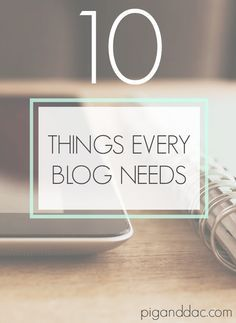 A list of features every blog needs to have