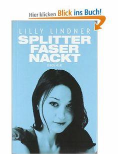 Splitterfasernackt: Amazon.de: Lilly Lindner: Bücher