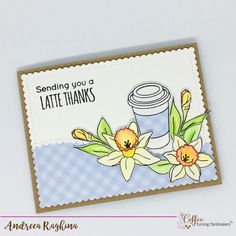 sending you a latte thanks by Andreea Raghina for Coffee Loving Cardmakers