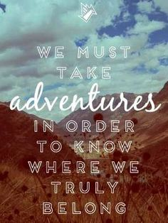 Adventures quote via Living Life at www.Facebook.com/KimmberlyFox.39
