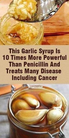 This Garlic Syrup Is 10 Times More Powerful Than Penicillin And Treats Many Disease Including Cancer - InShapeToday
