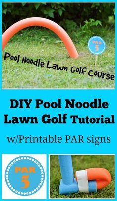 DIY Pool Noodle Lawn Golf Tutorial with printable PAR signs - what a cool idea to make with the kids while camping! #outdoorfun #summergames #poolnoodle