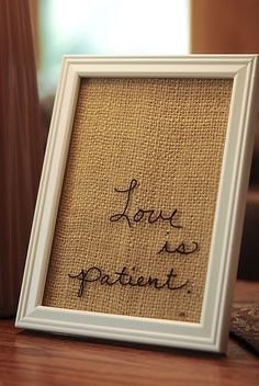 Burlap in the frame and write on the glass with a dry erase marker so you can change what it says every day!