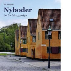 Ida Haugsted : Nyboder (2012) - a popular and historic area in Copenhagen, that onced served as housing for the Danish navy. Photographs by Viggo Jørgensen