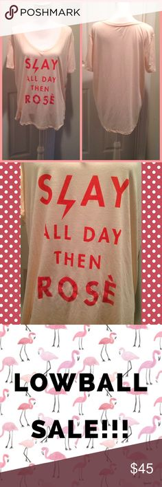 Slay All Day Then Rosè Top Size: XL. 62% Polyester, 33% Rayon and 5% Spandex. Super cute, soft and comfy! NWT. Tops