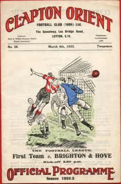 Official programme of the match between Clapton Orient FC vs Brighton & Hove FC on March 1933 Football Ticket, Football Program, School Football, Football Cards, Football Team, London Football, British Football, Brighton & Hove Albion Fc, Brighton And Hove
