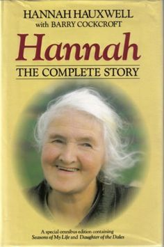 Hannah: The Complete Story by Hannah Hauxwell Book Writer, Book Authors, Great Books, My Books, People Of Interest, Film Books, Childhood Memories, Famous People, Documentaries