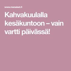 Kahvakuulalla kesäkuntoon – vain vartti päivässä! Keep Fit, Fitness Motivation, Exercise Motivation, Excercise, Health Fitness, Weight Loss, Gym, Workout, Healthy