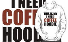 THIS IS MY I NEED COFFEE HOODIE by Divertions