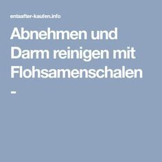 Abnehmen und Darm reinigen mit Flohsamenschalen - Superfood Recipes, Healthy Recipes, Healthy Food, Wellness Fitness, Health Fitness, Healthy Beauty, Excercise, How To Lose Weight Fast, Feel Good