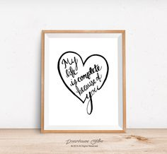 Printable wall art print - 8x10 INSTANT DOWNLOAD - Calligraphy my life is complete because of you