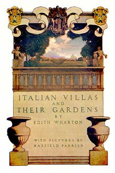 Cover of Italian Villas and Their Gardens by Edith Wharton illustrated by Maxfield Parrish