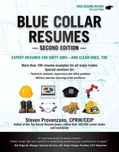 Now you can identify and effectively market your skills and abilities to land the job you want with BLUE COLLAR RESUMES, SECOND EDITION. One of the few books written by a Certified Professional Resume