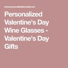 Personalized Valentine's Day Wine Glasses - Valentine's Day Gifts