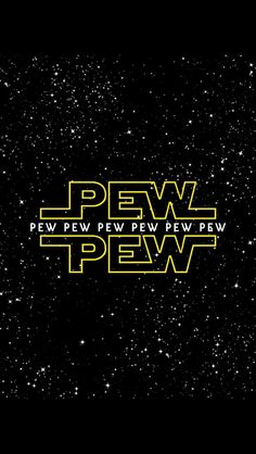 """Pew, Pew, Pew, Pew, Pew..!!!"" Star Wars background"