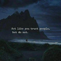 I can't trust anyone.time to get my own apartment. Trust Quotes, Reality Quotes, People Quotes, Wisdom Quotes, Words Quotes, Me Quotes, Qoutes, Sayings, Never Trust Anyone Quotes