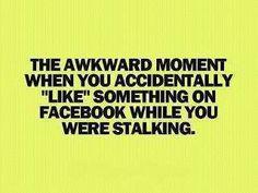 We've all done the awkward facebook stalk! #bellylaughs #awkward #facebook