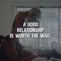 A good relationship is worth the wait. Like and comment if you feel like this! ➡️ @sWearTee for more! #nowplayingmusik #quotes #quote #love #passion #art #trust #man #woman #worth #relationship #girl #life #kiss #forever #together