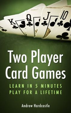Two Player Card Games: Learn Euchre, Gin Rummy, Whist Plus Many More (Card Games: Learn in 5 Minutes, Play For a Lifetime) by Andrew Hardcastle Family Card Games, Fun Card Games, Card Games For Kids, Playing Card Games, Party Games, Kids Playing, Poker Games, Dice Games, Activity Games