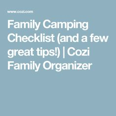 Family Camping Checklist (and a few great tips!) | Cozi Family Organizer
