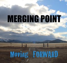 Merging Point  -  Moving FORWARD