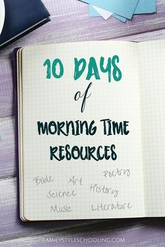 10 Days of Morning Time Resources http://familystyleschooling.com/2016/07/11/10-days-of-morning-time-resources/
