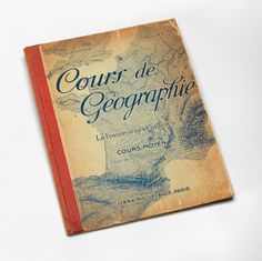 """Cours de Géographie: La France et ses Colonies,"" from The Charles and Maurice Prendergast Personal Book Collection."
