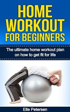 http://www.amazon.com/Home-Workout-Beginners-Ultimate-Exercise-ebook/dp/B0113EC6US/