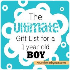 The Ultimate Gift List for a 1 Year Old Boy by www.thepinningmama.com | The Pinning Mama