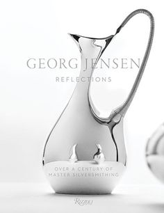 Georg Jensen: Reflections (Rizzoli, $85) The 110-year history of the celebrated Danish silver company is told through Thomas Loof's striking photography and quick-witted essays by design expert Murray Moss.