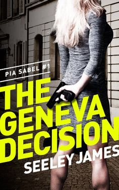 The Geneva Decision (Sabel Security Thrillers Book 1) - Kindle edition by Seeley James. Mystery, Thriller & Suspense Kindle eBooks @ AmazonSmile.