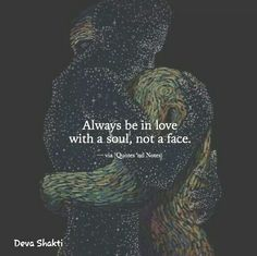 Always be in love with a soul...