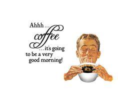 .No coffee, no good morning!