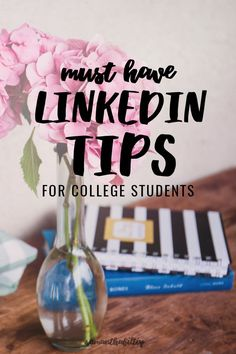 LinkedIn networking tips for college students to help build a career while in college!