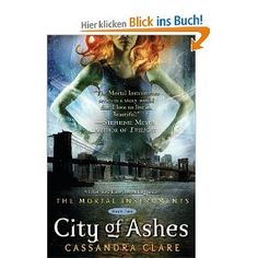 Cassandra Clare, City of Ashes: Mortal Instruments, Book 2