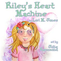 RILEY'S HEART MACHINE by Lori M. Jones. Artist: Julie Hammond. Riley worries about sharing her secret of having a heart defect and a pacemaker with her school friends. She tackles her fear of being different and reveals her secret to her friends in a unique way. Children will learn about accepting other's differences.
