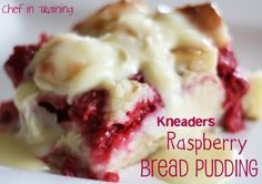 Copy Cat Kneaders Raspberry Bread Pudding | chef in training... It is AMAZING!