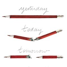 Yesterday Today and Tomorrow - Quotations to Inspire