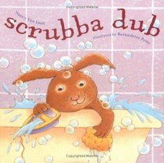 'Scrubbba Dub' by Nancy Van Laan  *Toddler/Young Child Book  *Bath  *Mother and Child  *Rhyme  *Fun Words  *Silly  *21 month old loved this book  *10/10
